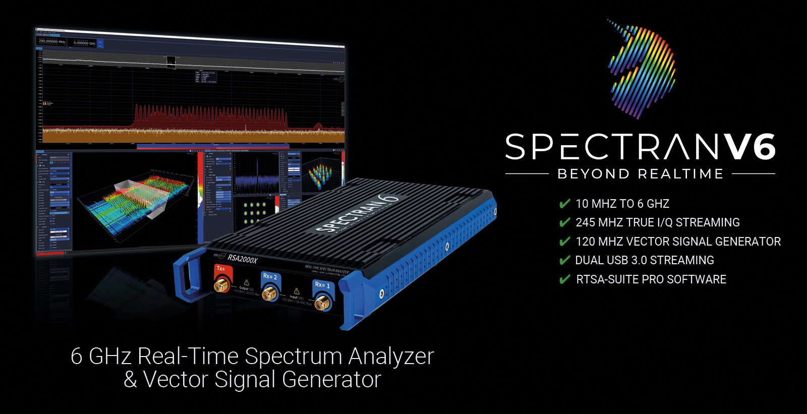 SPECTRAN V6 X - Spectrum Analyzer and Vector-Signal-Generator